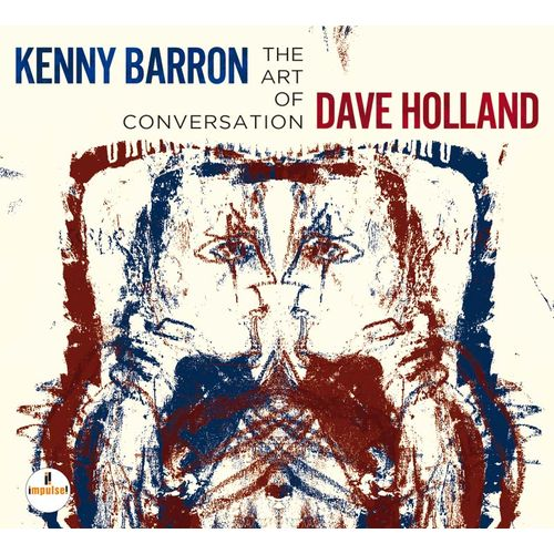 Kenny Barron &#038; Dave Holland</br>The Art Of Conversation</br>Impulse!, 2014