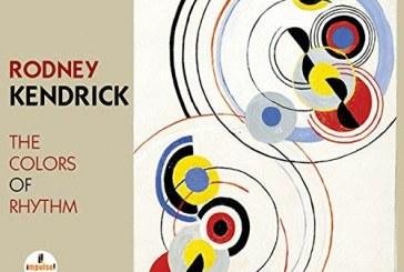 Rodney Kendrick </br>The Colors Of Rhythm</br>Impulse!, 2014