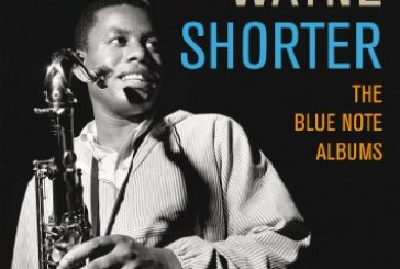 Wayne Shorter</br>The Blue Note Albums</br>Blue Note, 2015