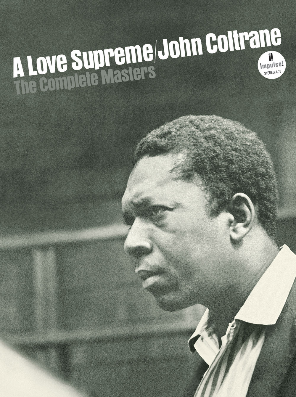 John Coltrane</br>A Love Supreme &#8211; The Complete Masters</br>Impulse!, 2015