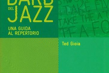 Ted Gioia</br>Gli standard del jazz</br>EDT, 2015