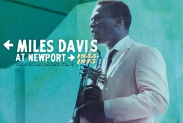 Miles Davis</br>At Newport 1955-1975</br>Columbia/Legacy, 2015
