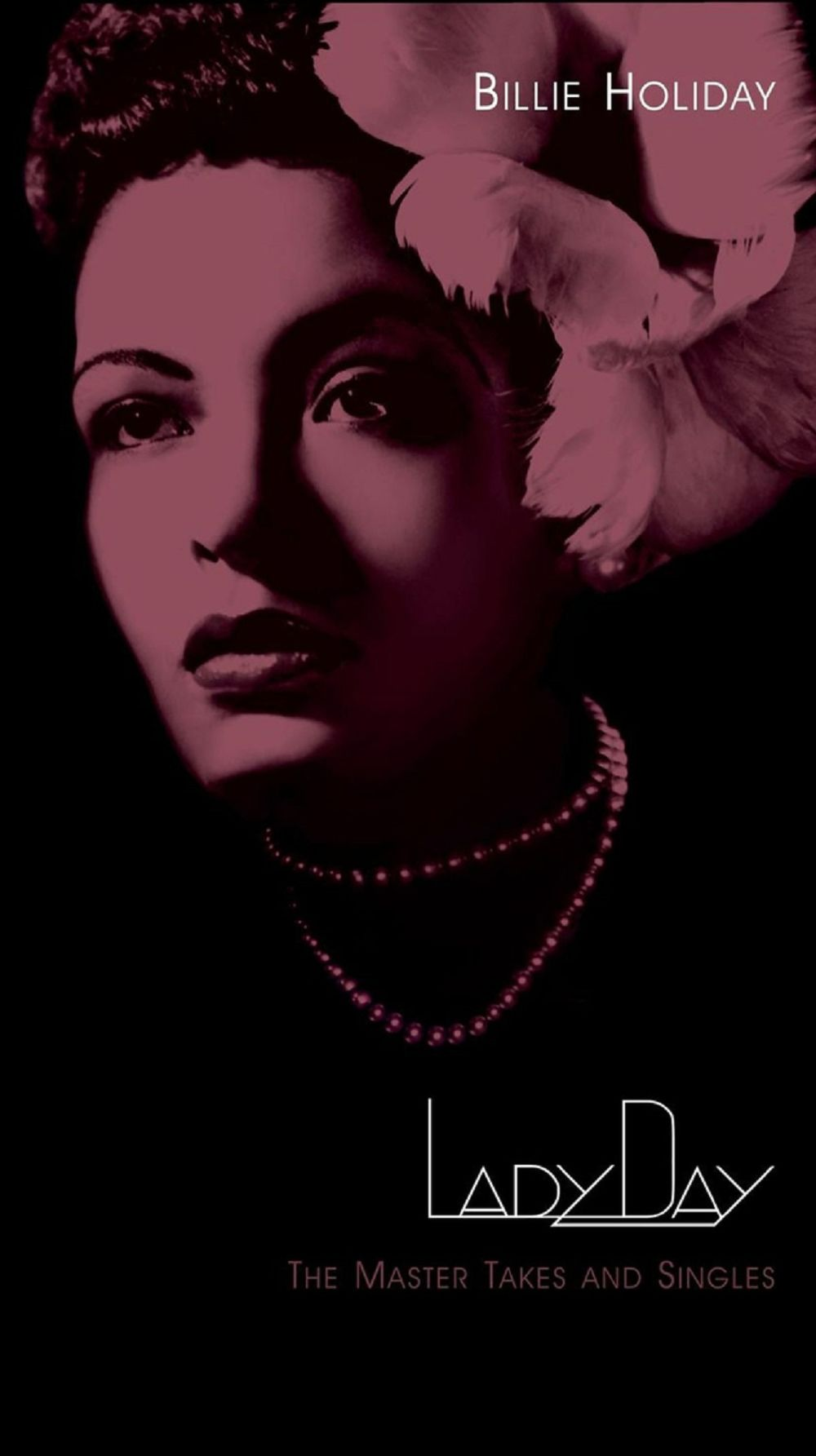 Billie Holiday</br>Lady Day &#8211; The Master Takes And Singles</br>Sony Music, 2015