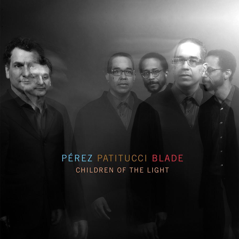 Pérez Patitucci Blade</br>Children Of The Light</br>Mack Avenue, 2015