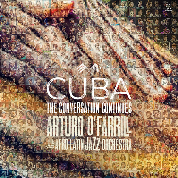 Arturo O'Farrill & The Afro Latin Jazz Orchestra</br>Cuba The Conversation Continues</br>Motema Muisc, 2015