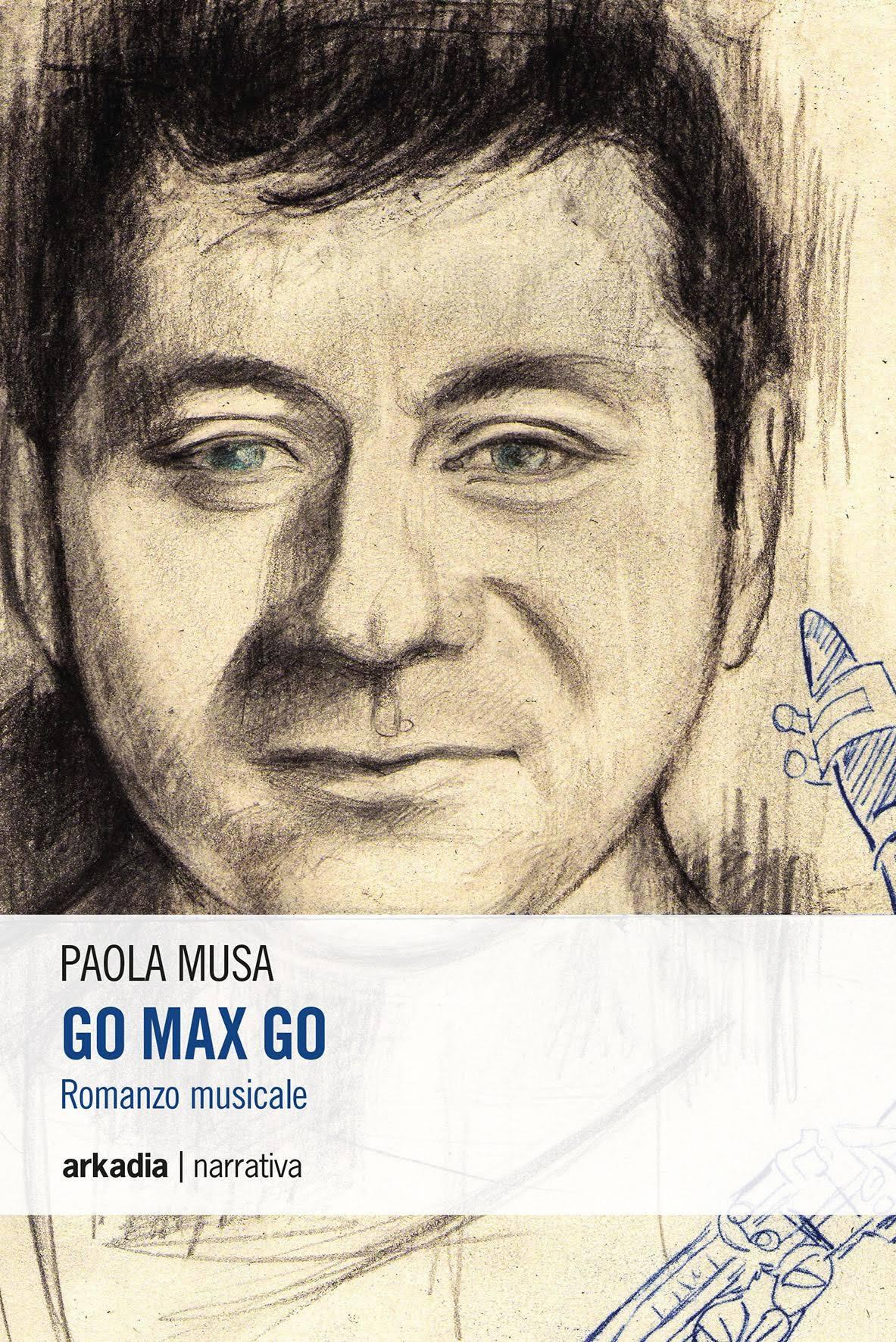 Paola Musa</br>Go Max Go</br>Arkadia Editore, 2016