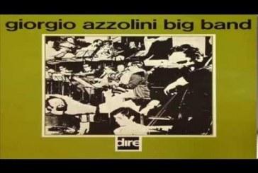 Le gioie della rete, parte quarta.<br/>Giorgio Azzolini Big Band