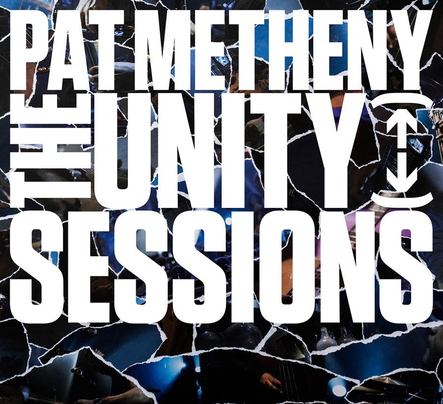 Pat Metheny</br>The Unity Sessions</br>Nonesuch, 2016