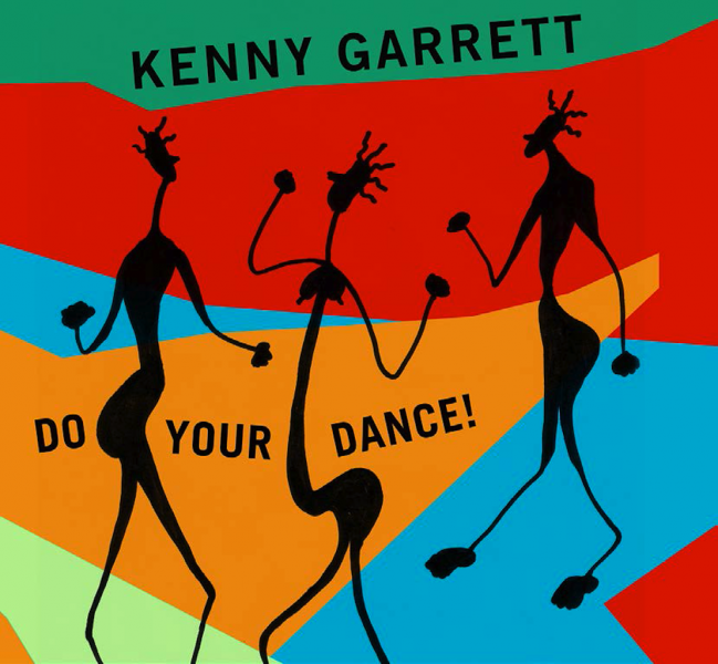 Kenny Garrett</br>Do Your Dance!</br>Mack Avenue, 2016