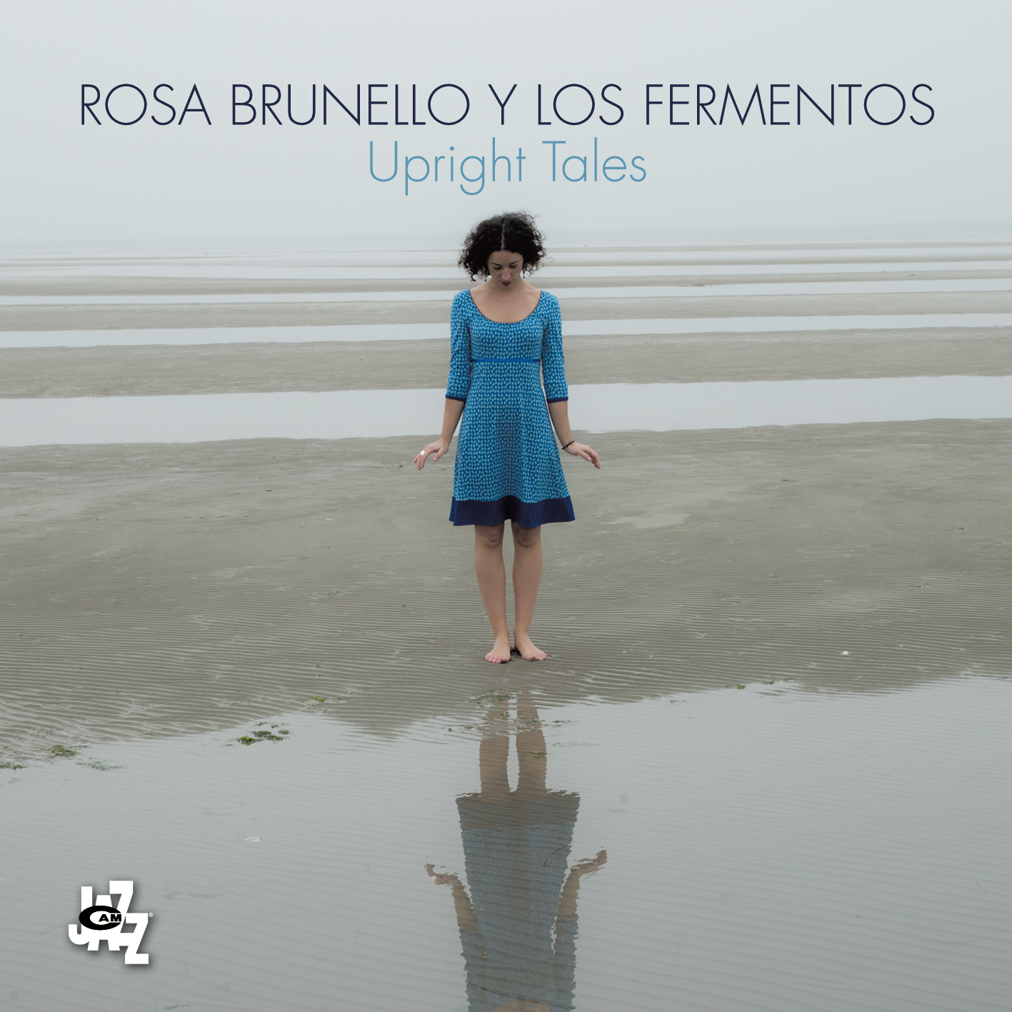 Rosa Brunello y Los Fermentos</br>Upright Tales</br>Cam Jazz, 2016