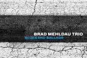 Brad Mehldau Trio</br>Blues And Ballads</br>Nonesuch, 2016