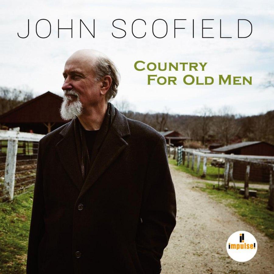 John Scofield</br> Country For Old Men</br>Impulse!, 2016