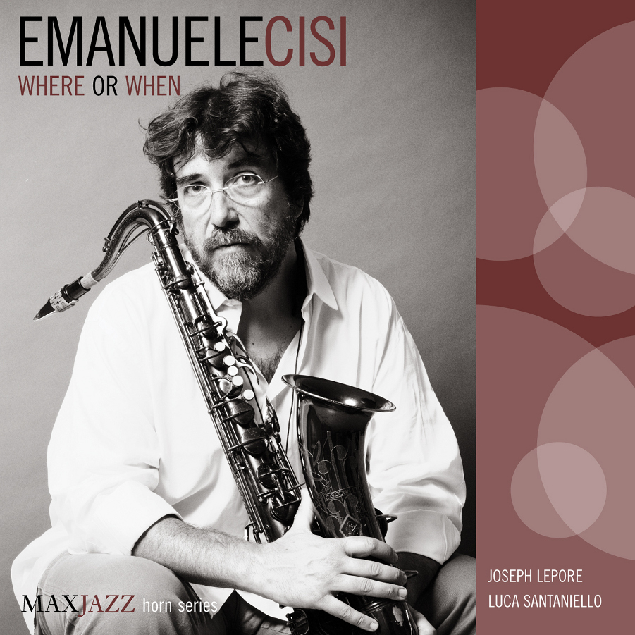 Emanuele Cisi</br>Where Or When</Br>Maxjazz, 2013