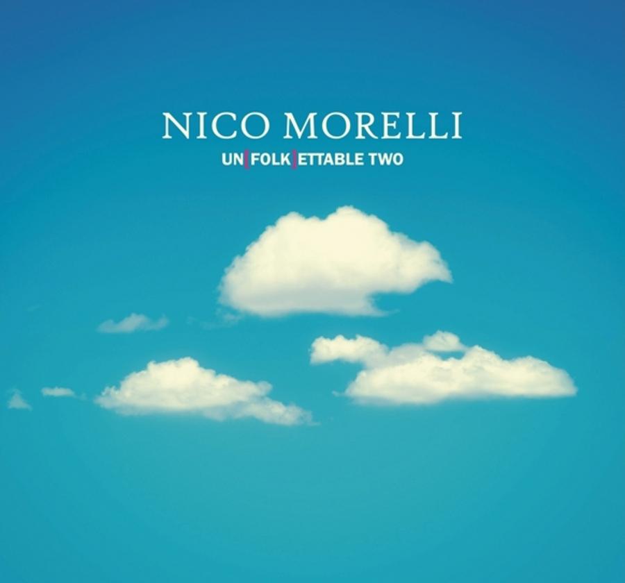 Nico Morelli</br>Un(Folk)ettable Two</br>Cristal, 2016