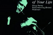Chet Baker</br> The Touch Of Your Lips</br>Steeplechase, 1986
