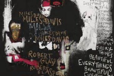 Miles Davis & Robert Glasper</br>Everything's Beautiful</br>Columbia, 2016