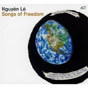 Nguyên Lê ‎</br>Songs Of Freedom</br>ACT, 2011