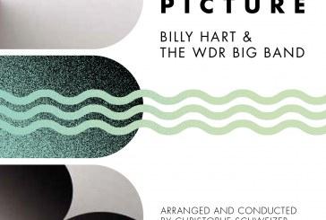 Bill Hart & WDR Big Band</br>The Broader Picture</br>Enja, 2016