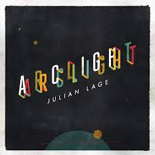 Julian Lage</br> Arclight </br> Mack Avenue, 2016