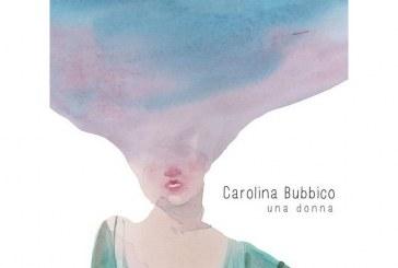 Carolina Bubbico</br>Una donna</br>Workin' Label, 2015