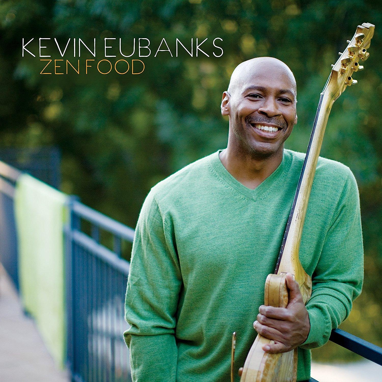 Kevin Eubanks</br>Zen Food</Br>Mack Avenue, 2010
