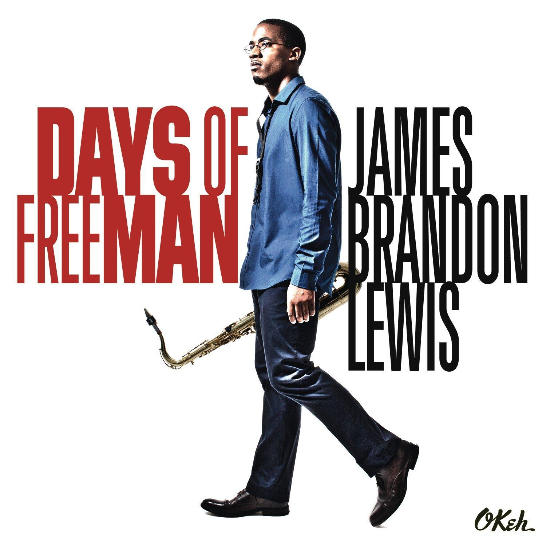 James Brandon Lewis</br>Days Of FreeMan</br>Okeh, 2015