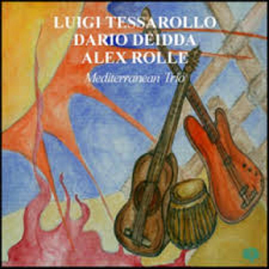 Luigi Tessarollo, Dario Deidda, Alex Rolle </br>Mediterranean Trio</br>Dischi della quercia, 2008