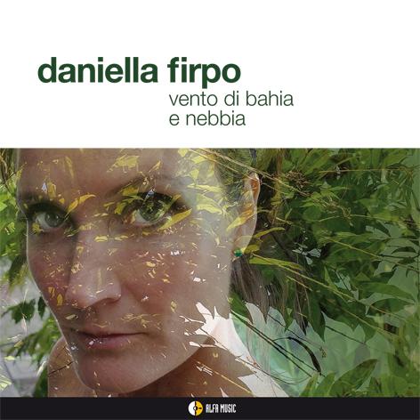 Daniella FirpoVento di Bahia e nebbiaAlfa Music, 2016