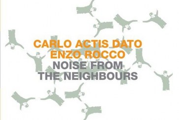 Carlo Actis Dato, Enzo Rocco</br>Noise From The Neighbours</br>Setola di Maiale, 2016