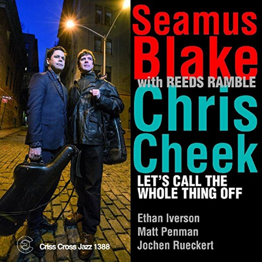 Seamus Blake, Chris Cheek With Reeds Ramble</br>Let&#8217;s Call The Whole Thing Off</br>Criss Cross, 2016