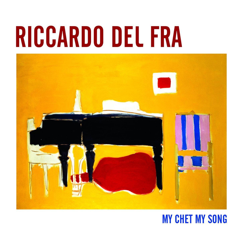 Riccardo Del Fra</br>My Chet, My Song</br>Cristal, 2014