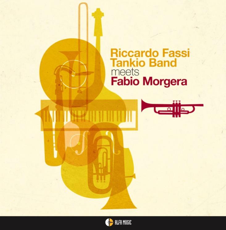 Riccardo Fassi Tankio BandMeets Fabio MorgeraAlfa Music, 2016