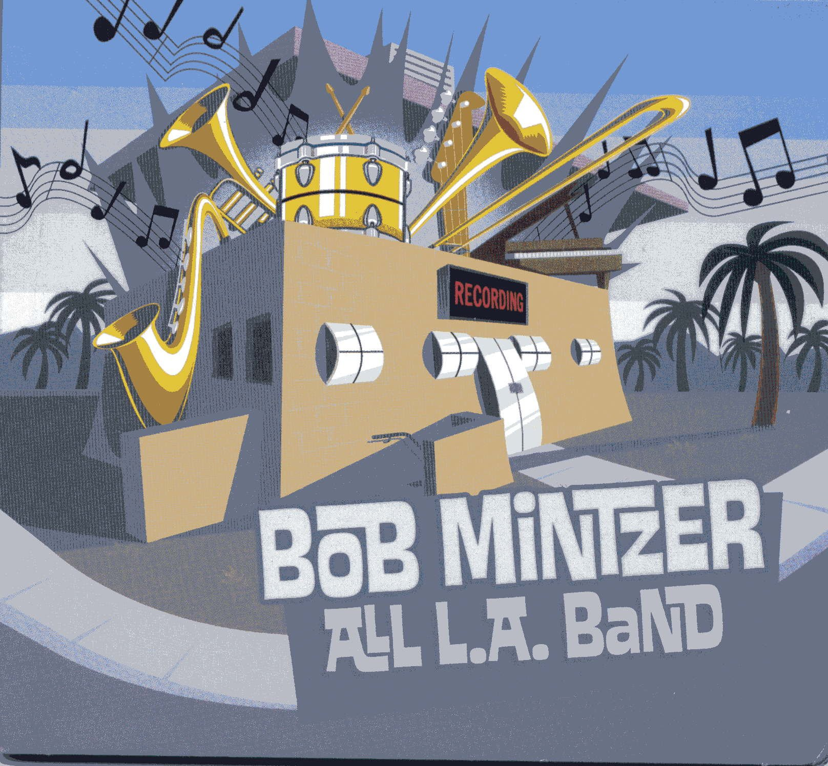 Bob Mintzer</br>All L.A. Band</br>Fuzzy, 2016