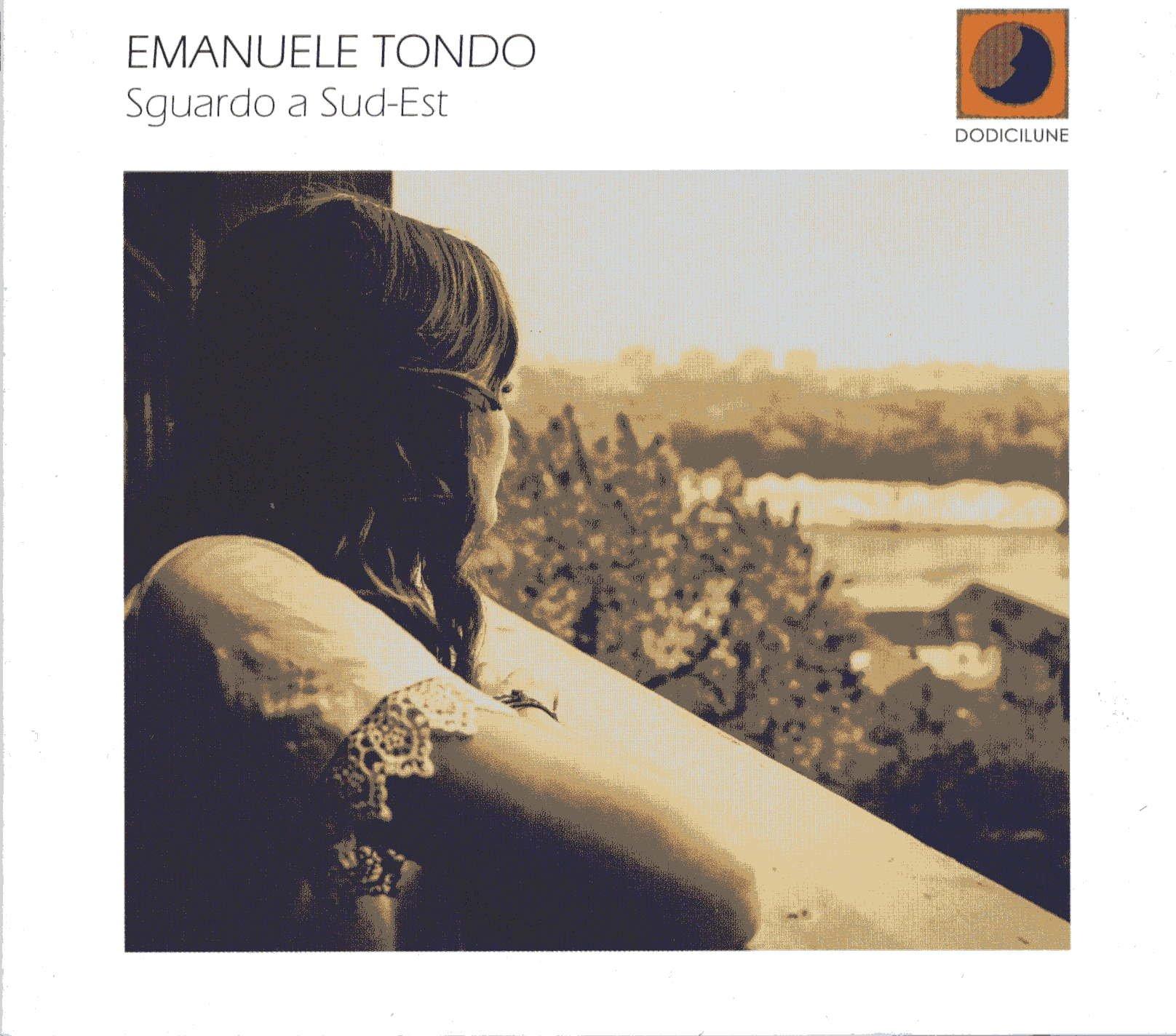 Emanuele Tondo</br>Sguardo a Sud-est</br>Dodicilune, 2016