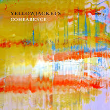 Yellowjackets </br> Cohearence</br>Mack Avenue, 2016