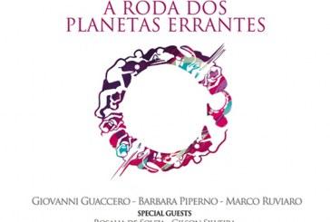 Giovanni Guaccero & Choro De Rua </br>A roda dos planetas errantes</br>Alfa Music, 2016
