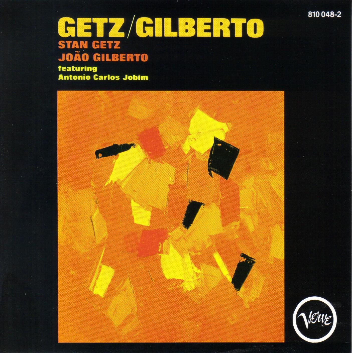 Stan Getz, João  Gilberto</br>Getz/Gilberto</br>Verve, 1964