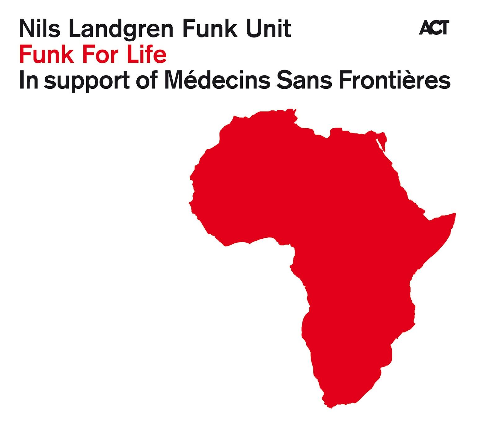 Nils Landgren Funk Unit</br>Funk For Life</br>ACT, 2016