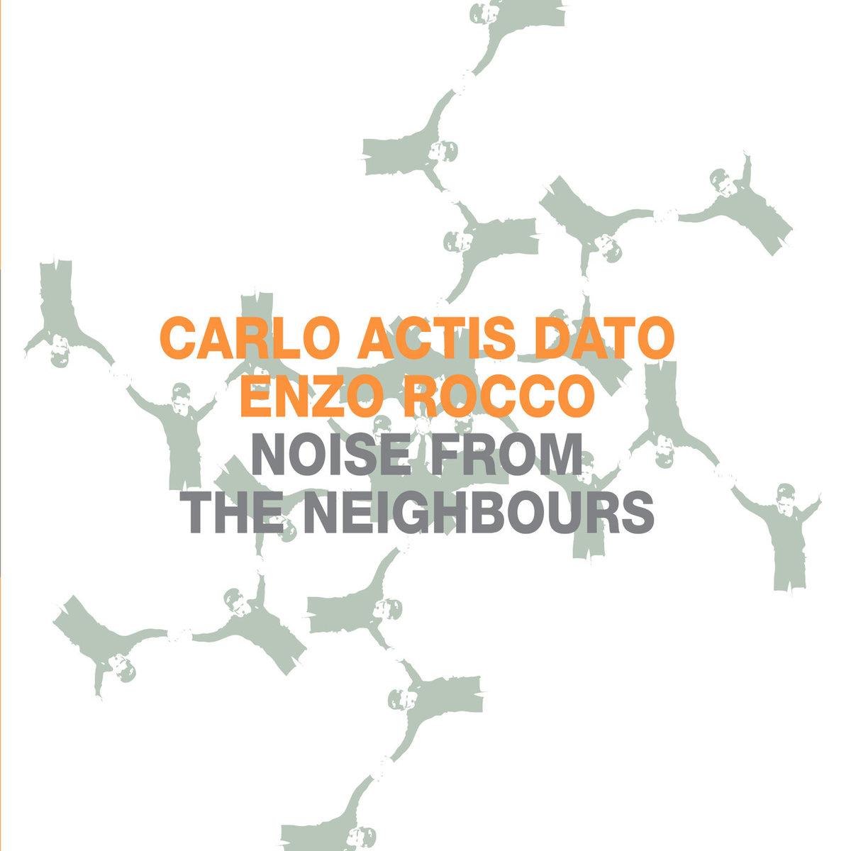 Carlo Actis Dato, Enzo Rocco</br>Noise Fron The Neighbours</br>Setola di maiale, 2016