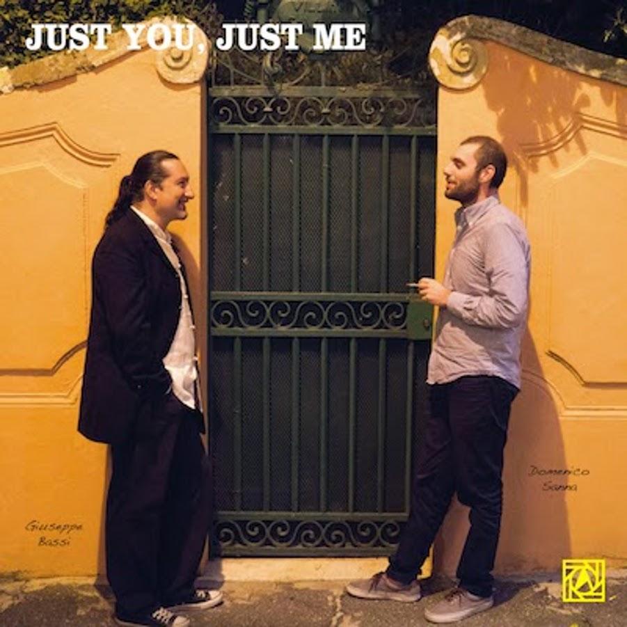 Giuseppe Bassi, Domenico Sanna</br>Just You, Just Me</br>Albóre, 2015