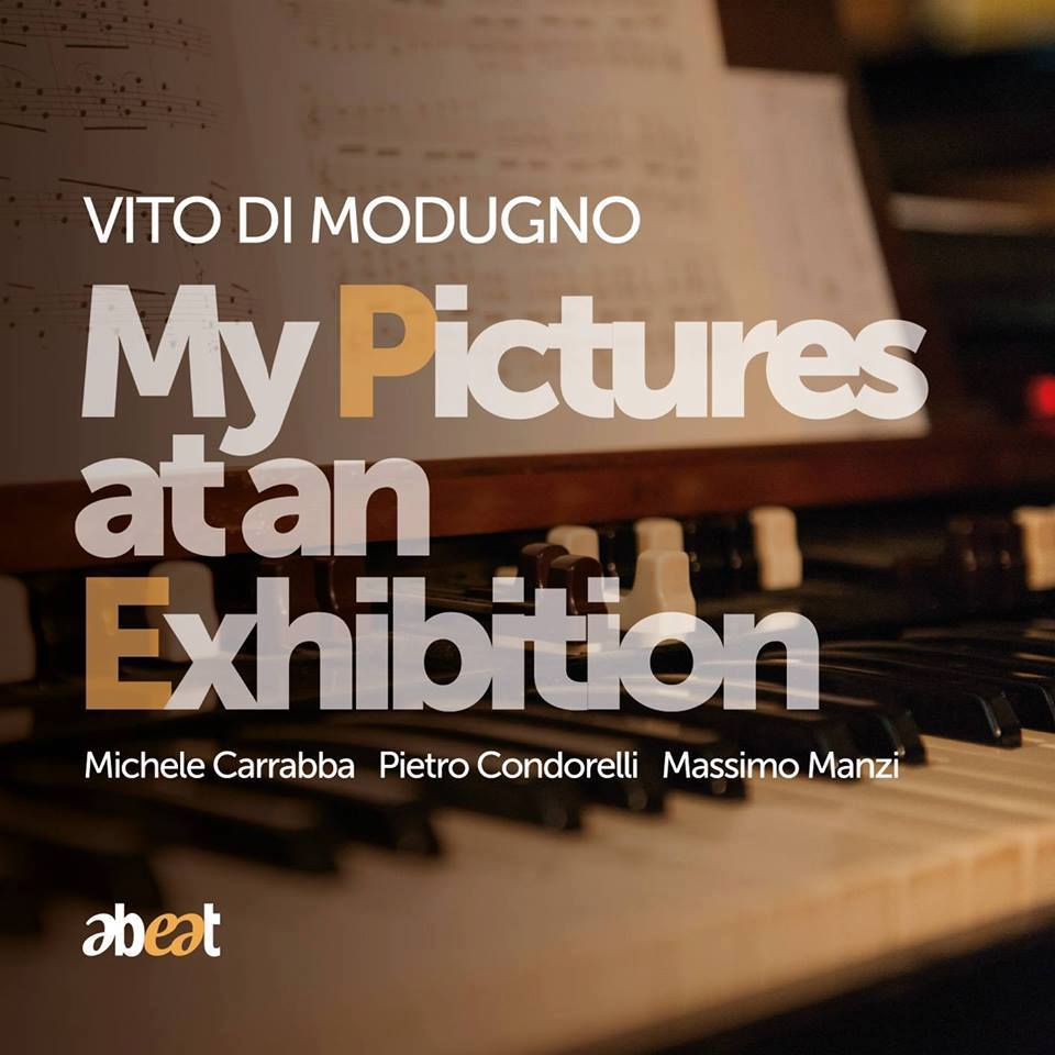 Vito Di Modugno</br>My Pictures At An Exhibition</br>Abeat, 2017
