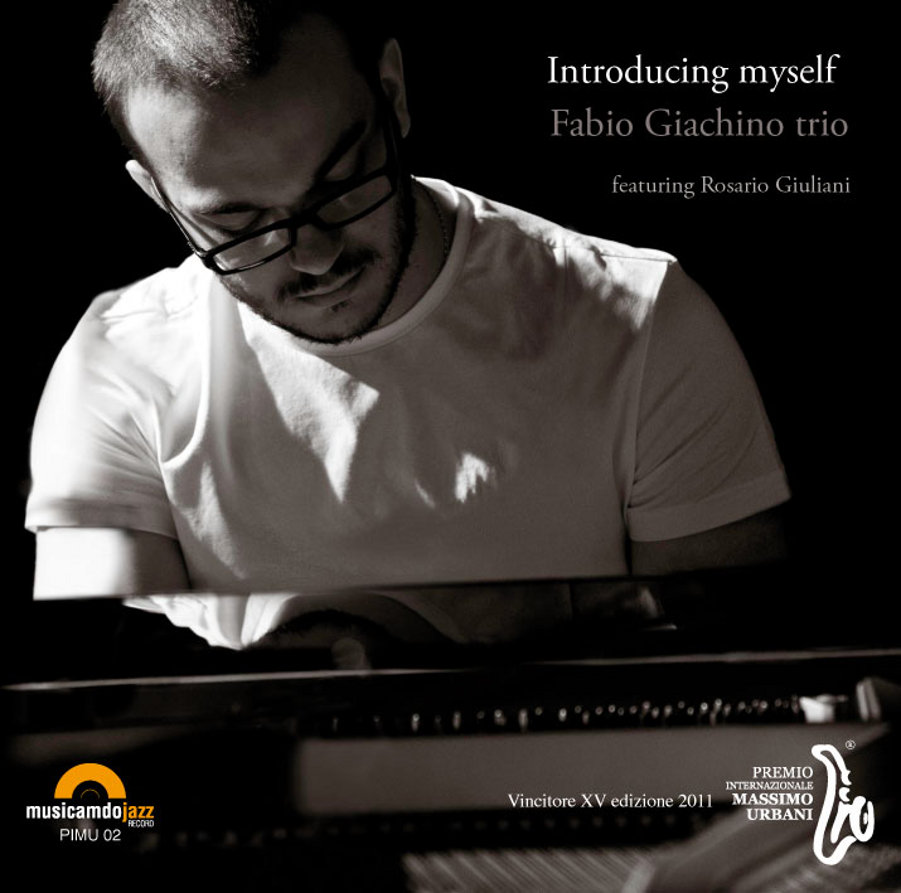 Fabio Giachino Trio</br> Introducing Myself</br> Musicamdo, 2013