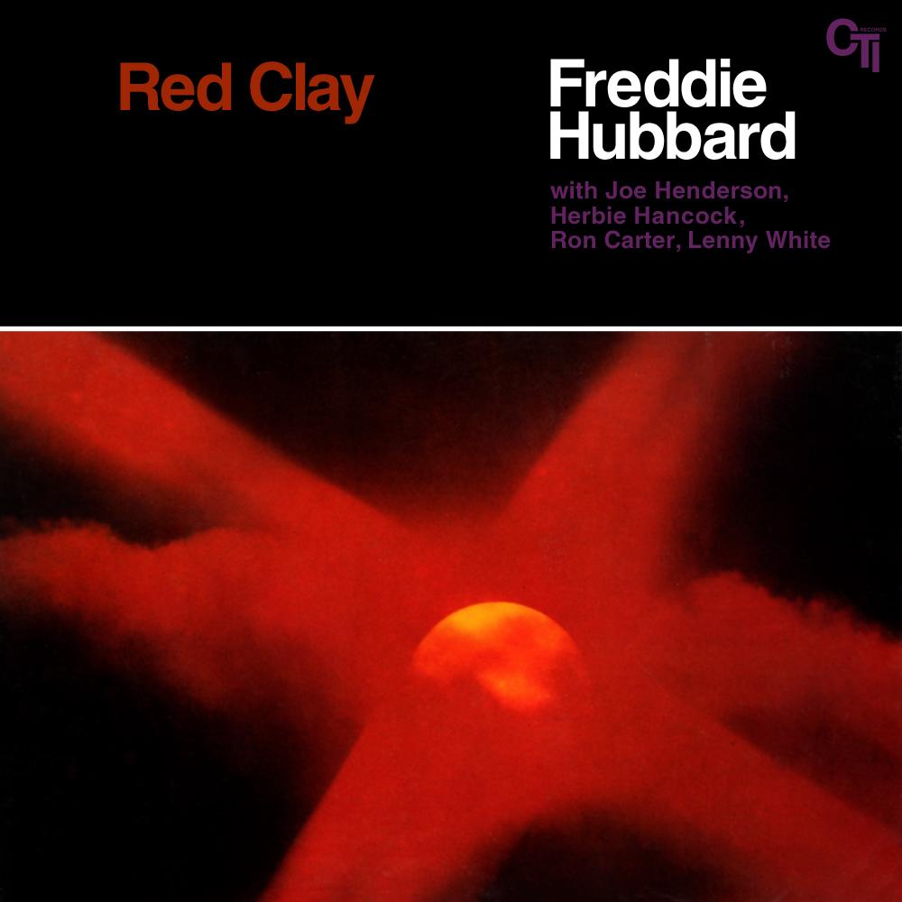 Freddie Hubbard</br>Red Clay</br>CTI, 1970