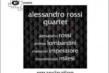 Alessandro Rossi Quartet</br>Emancipation</br>Cam Jazz, 2017