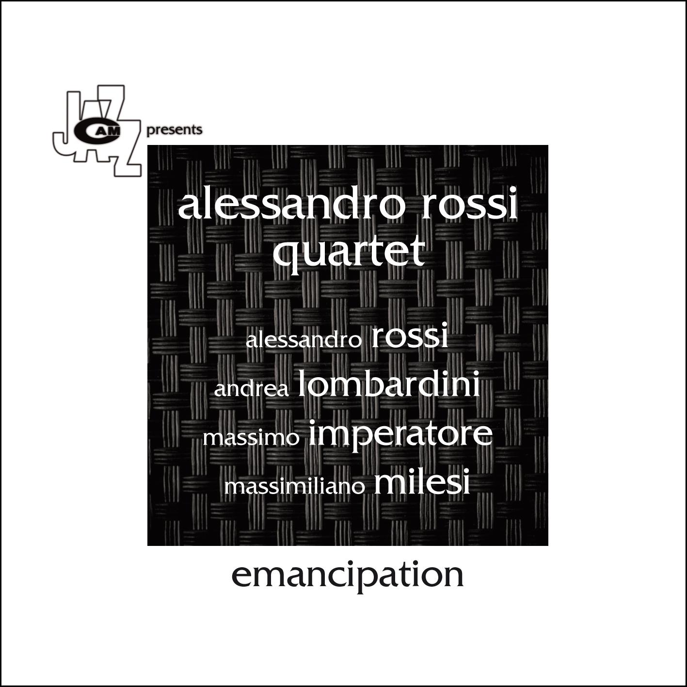Alessandro Rossi Quartet</br>Emancipation</br>Cam Jazz, 2017