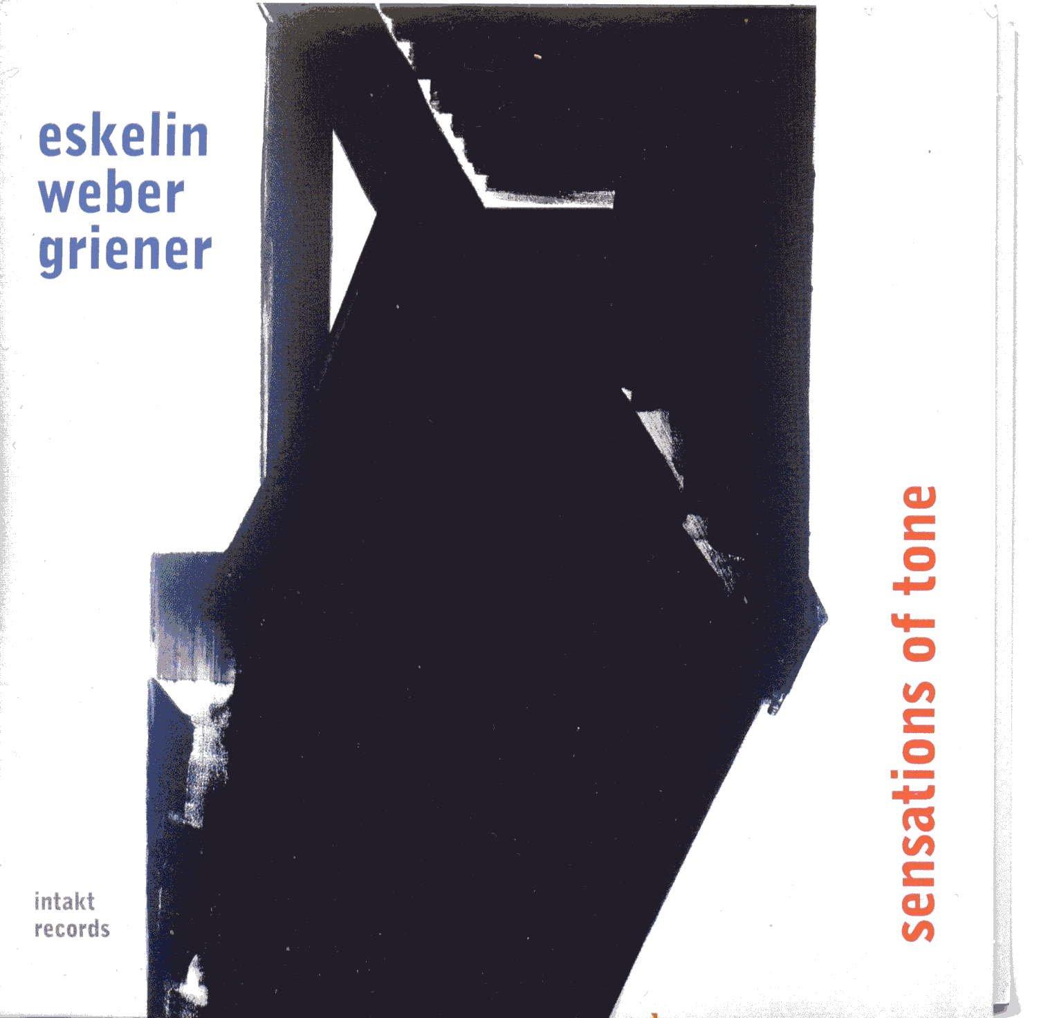 Ellery Eskelin, Christian Weber, Michael Griener</br>Sensations Of Tone</br>Intakt, 2017