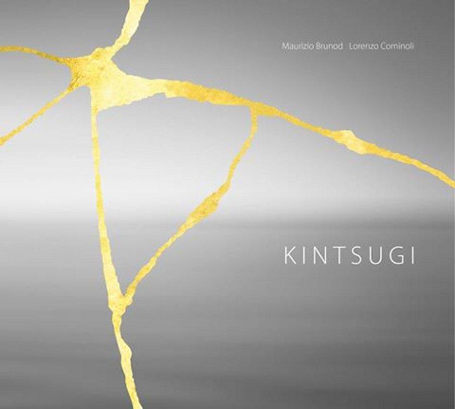Maurizio Brunod, Lorenzo Cominoli</br>Kintsugi</br>Ur, 2017