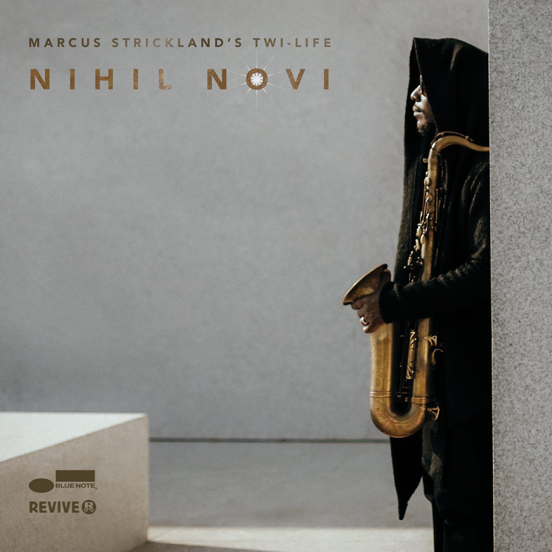 Marcus Stickland</br>Nihil Novi</br>Blue Note, 2016