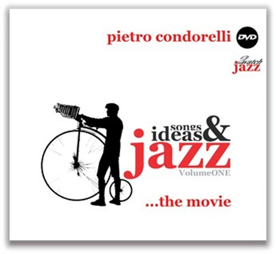 Pietro Condorelli </br>Jazz, Ideas & Songs – Volume One, The Movie</br>Jazz2watch, 2017