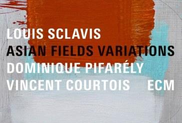Louis Sclavis, Dominique Pifarely, Vincent Courtois</br> Asian Field Variations  </br>ECM, 2017